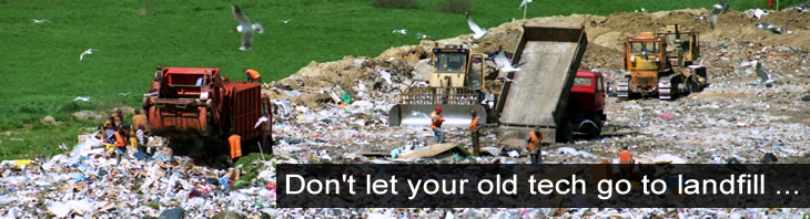Don't let your old tech go to landfill ...