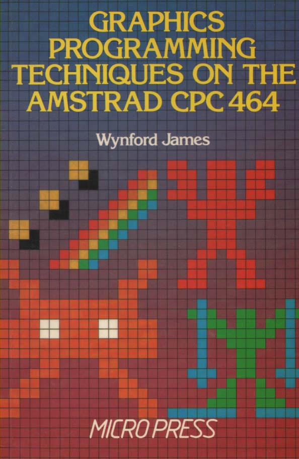 Graphics Programming Techniques On The Amstrad Cpc 464