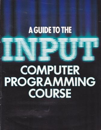 Scan of Document: A Guide to the Input Computer Programming Course