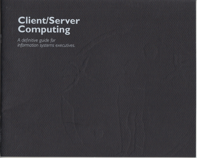 Scan of Document: Client/Server Computing - A definitive guide for information systems executives