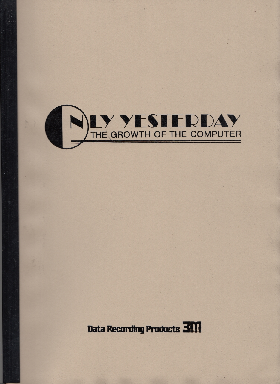 Scan of Document: Only Yesterday - The Growth of the Computer - No. 1 - Sperry Univac