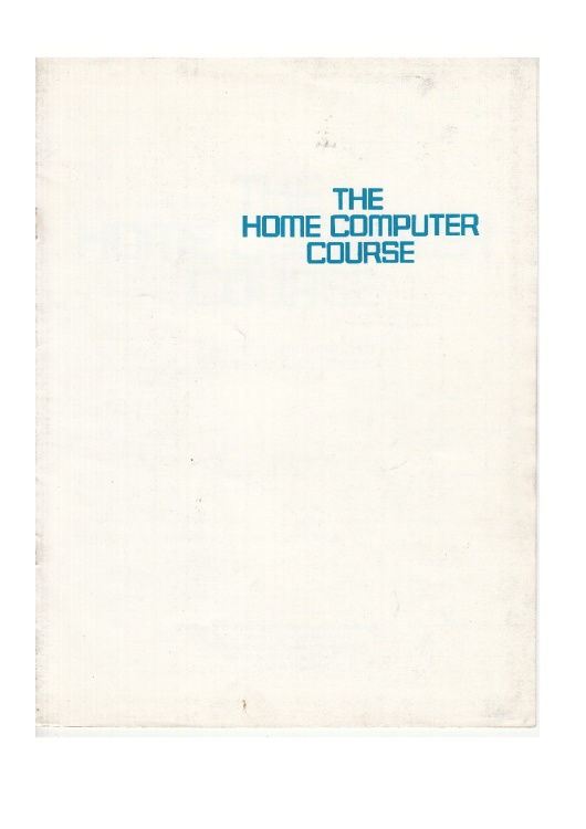 Scan of Document: The Home Computer Course - Introductory Booklet