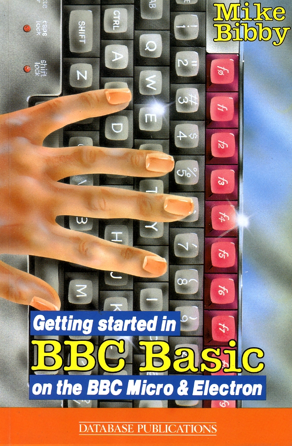 Getting Started in BBC Basic on the BBC Micro and Electron