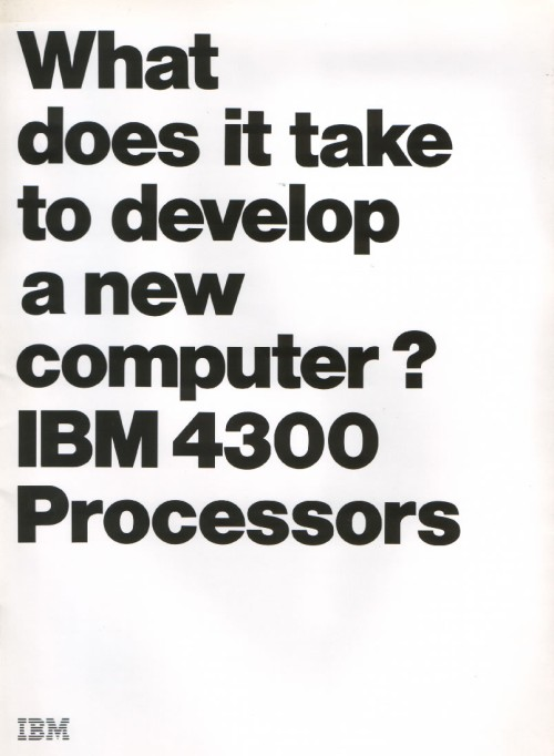 Scan of Document: What does it take to develop a new computer? IBM 4300 Processors