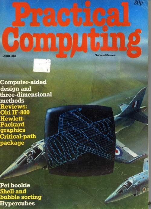 Scan of Document: Practical Computing - April 1982, Volume 5, Issue 4