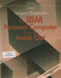 The IBM Personal Computer from the Inside Out