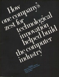 IBM How one company's zest for technological innovation helped