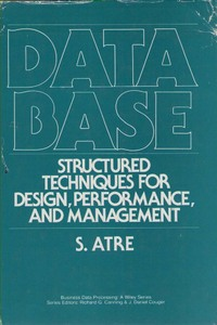 Data Base: Structured Techniques for Design, Performance, and Management