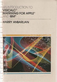An introduction to VisiCalc matrixing for Apple and IBM