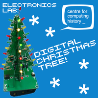 Electronics Lab - Make a 3D Digital Christmas Tree - 08 December 2018