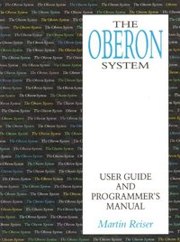 The Oberon System: User Guide and Programmer's Manual