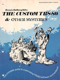 The Custom TRS-80 and Other Mysteries