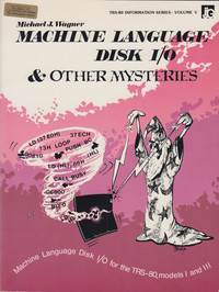 Machine Language Disk I/O and Other Mysteries