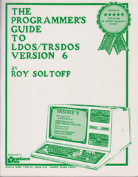 The Programmer's Guide to LDOS/TRSDOS Version 6