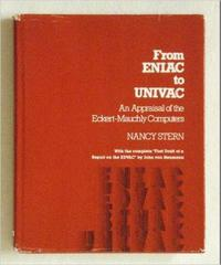 From ENIAC to UNIVAC : Appraisal of the Eckert-Mauchly Computers