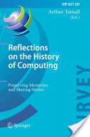 Reflections on the History of Computing: Preserving Memories and Sharing Stories