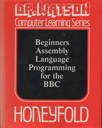 Dr Watson Beginner's Assembly Language Programming for the BBC