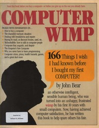 Computer Wimp: 166 Things I Wish I Had Known Before I Bought My First Computer