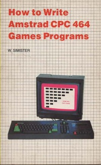 How to Write Amstrad CPC464 Games Programs