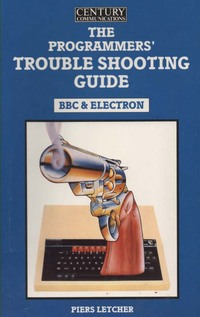 The Programmers' Troubleshooting Guide. BBC and Electron