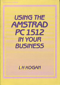 Using the Amstrad PC 1512 In Your Business