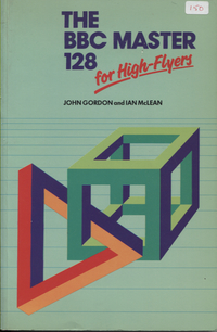 The BBC Master 128 for High-Flyers