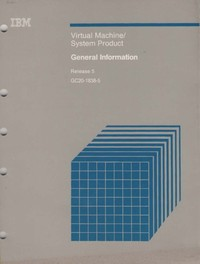 IBM Virtual Machine/System Product General Information