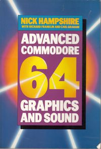 Advanced Commodore 64 Graphics and Sound