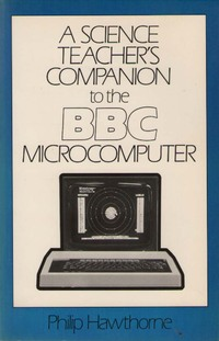 A Science Teacher's Guide to the BBC Microcomputer