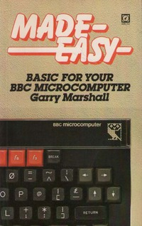 BASIC made easy for your BBC computer.