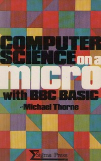Computer science on a micro with BBC BASIC