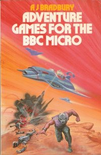 Adventure Games for the B. B. C. Micro