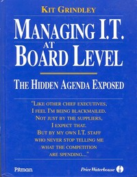 Managing It at Board Level : The Hidden Agenda Exposed