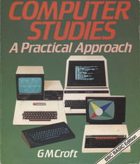 Computer Studies A Practical Approach