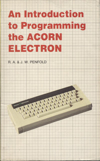 An Introduction to Programming the Acorn Electron
