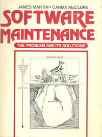 Software Maintenance - The Problem and its Solutions