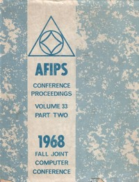 AFIPS - Conference Proceedings - Volume 33 - Part 2