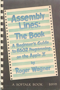 Assembly Lines:  The Book - A Beginners Guide to 6502 Programming on the Apple II