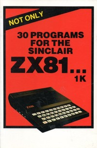 Not Only 30 Programs for the Sinclair ZX81 ...