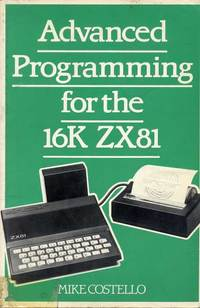 Advanced Programming for the 16K ZX81