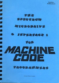 The Spectrum Microdrive & Interface 1 for Machoine Code Programmers