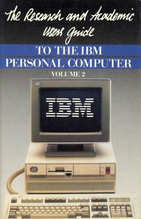 The Research and Academic Users Guide to the IBM Personal Computer : Volume 2
