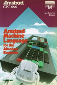 Amstrad Machine Language for the Absolute Beginner