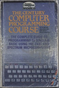The Century Computer Programming Course for the ZX81 and Spectrum