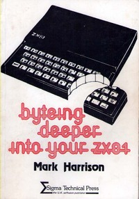 Byteing Deeper into Your ZX81