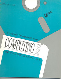 A Practical Introduction to Computing Book 2