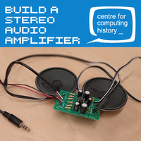 Electronics Lab: Build a Stereo Audio Amplifier - Wednesday 29th May 2019