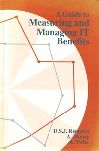 A guide to measuring and managing IT benefits