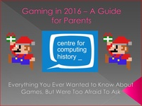Gaming in 2016-A Guide for Parents - 03 December 2016