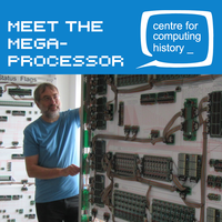 Meet the Megaprocessor - Wednesday 29th May 2019